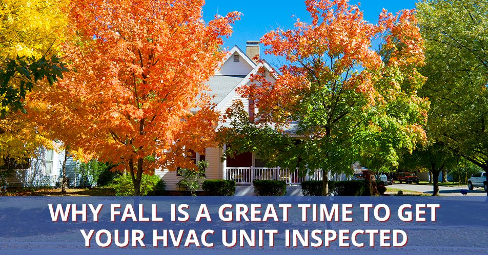 Why Fall is a Great Time to Get Your HVAC Unit Inspected