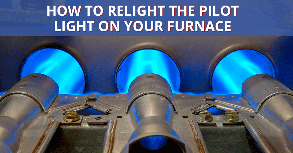 How to Relight the Pilot Light on Your Furnace